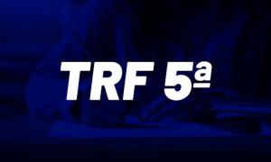 Concurso TRF 5: novas nomeações. VEJA AQUI
