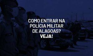 Concurso PM AL: Como entrar na Polícia Militar de Alagoas? Veja!