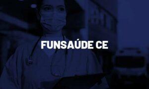 Concurso Funsaúde CE: Edital pode sofrer novas alterações!