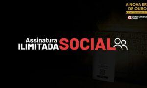 Assinatura Ilimitada Social: reinvente os seus estudos!