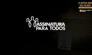 Assinatura Para Todos: mude de vida por apenas R$ 19,90 por mês!