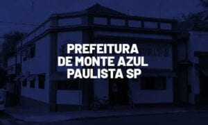 Concurso Monte Azul Paulista SP: inscrições prorrogadas. VEJA!