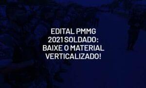 Edital PMMG 2021 soldado: baixe o material verticalizado!