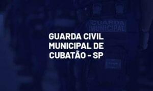 Concurso GCM Cubatão SP: inscrições prorrogadas. 60 vagas. SAIBA MAIS!