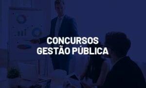 Concursos Gestão Pública 2021: veja as previsões!