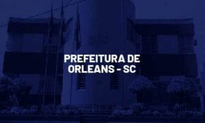 Concurso Orleans SC: saiu edital. Até R$ 14 mil. SAIBA MAIS!