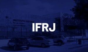 Concurso IFRJ: 53 vagas abertas. Inscrições iniciam hoje (30)!