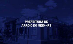 Concurso Arroio do Meio RS: provas marcadas. SAIBA MAIS!