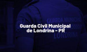 Concurso GCM Londrina PR: edital em breve. SAIBA MAIS!