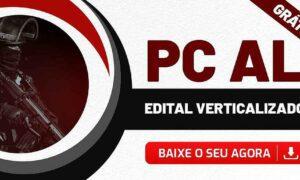 Concurso PC AL 2021: edital verticalizado para Agente e Escrivão!