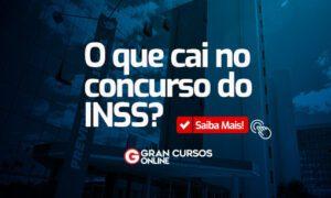 O que cai no concurso INSS? Saiba mais e seja aprovado!