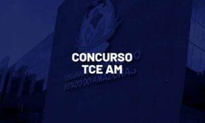Concurso TCE AM: inicial superior a R$ 8mil! Provas em agosto! VEJA