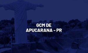 Concurso GCM Apucarana PR: banca em definição. VEJA!