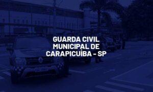 Concurso GCM Carapicuíba SP: saiu edital. SAIBA MAIS!