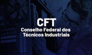 Edital CFT: último dia de inscrição. CONFIRA AQUI