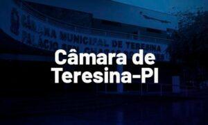 Concurso Câmara Teresina PI: edital em 2022! Até R$ 20 mil.