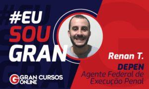 Conheça a história de Renan T, aprovado no Concurso DEPEN!