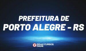 Concurso Porto Alegre RS: banca em definição. VEJA!