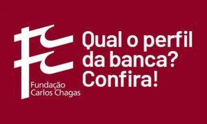 Fundação Carlos Chagas (FCC): qual o perfil da banca? Confira!