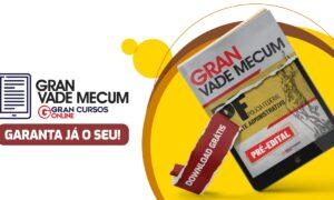 Concurso PF Administrativo: baixe o Gran Vade Mecum gratuito!