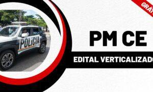 Concurso PM CE: baixe gratuitamente o edital verticalizado!