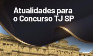 Concurso TJ SP Escrevente: como estudar atualidades?