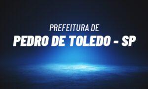 Concurso Pedro de Toledo SP: inscrições prorrogadas. SAIBA MAIS!
