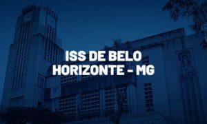 Concurso ISS Belo Horizonte MG: banca definida. R$ 15 mil. VEJA!
