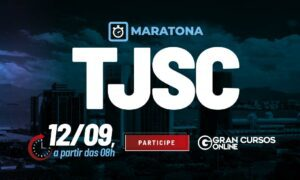 Concurso TJ SC: maratona de estudos GRATUITO. Veja!