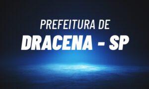 Concurso Dracena SP: saiu edital. SAIBA MAIS!