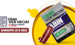 Concurso ABIN: domine a legislação com o Gran Vade Mecum!