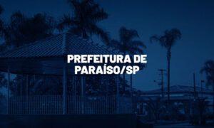 Concurso Paraíso SP: saiu edital. Até R$ 8 mil. SAIBA MAIS!