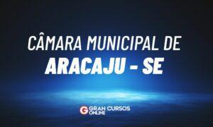 Concurso Câmara de Aracaju SE: PROVAS REMARCADAS!