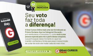 Prêmio ReclameAqui: vote no Gran! Você faz parte dessa história!