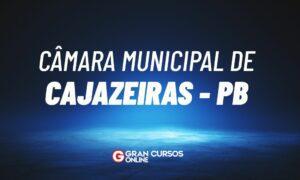 Concurso Câmara de Cajazeiras PB é anunciado. VEJA!