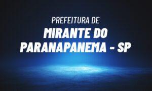 Concurso Mirante do Paranapanema SP: saiu edital. 30 vagas. SAIBA MAIS!
