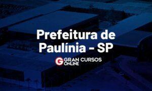 Concurso Paulínia SP: 124 vagas; até R$ 11 mil. VEJA!