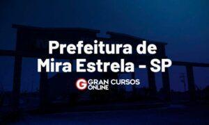 Concurso Mira Estrela SP: INSCRIÇÕES ABERTAS. VEJA!