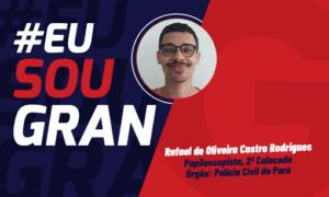 2° lugar no Concurso PC PA: conheça Rafael de Oliveira!