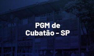 Concurso PGM Cubatão SP: saiu edital. R$ 3 mil. SAIBA MAIS!