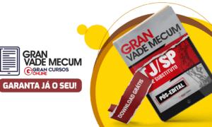 Concurso TJ SP Juiz: estude com o Gran Vade Mecum gratuito!